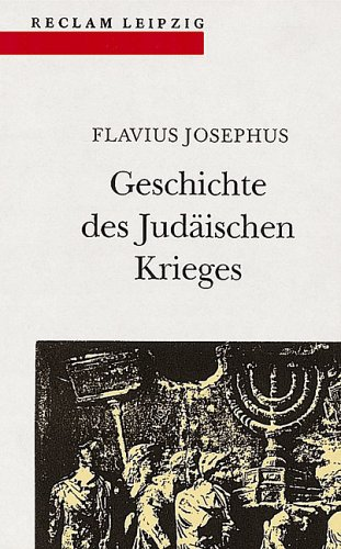 Geschichte des Judäischen Krieges: Josephus Flavius