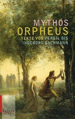 9783379015905: Mythos Orpheus: Texte von Vergil bis Ingeborg Bachmann