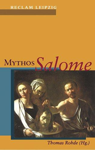 Mythos Salome. Vom Markusevangelium bis Djuna Barnes.: Rohde,Thomas (Hg.)
