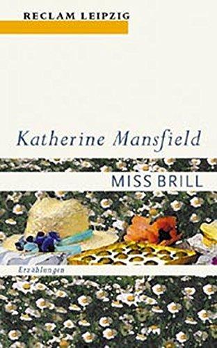 Miss Brill : Erzählungen. Katherine Mansfield. Ausgew. und übers. von Ursula Grawe / Reclams Universal-Bibliothek ; Bd. 1727 - Mansfield, Katherine (Verfasser) und Ursula (Herausgeber) Grawe