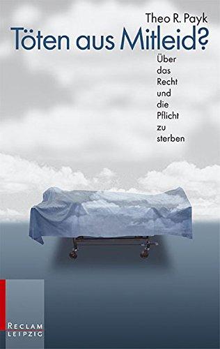 9783379200950: Töten aus Mitleid? Über das Recht und die Pflicht zu sterben