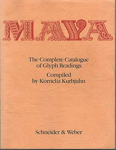 Maya: The Complete Catalogue of Glyph Readings