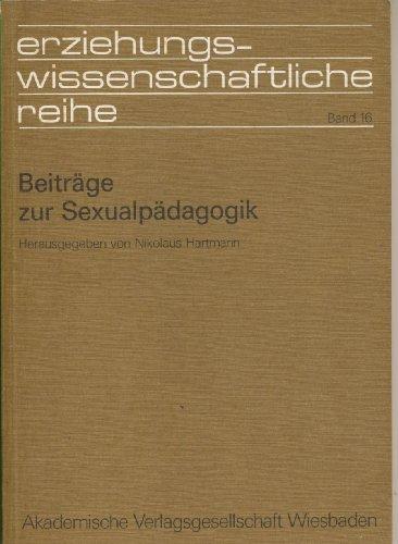 9783400002560: Beitrage zur Sexualpadagogik (Erziehungswissenschaftliche Reihe ; Bd. 16) (German Edition)