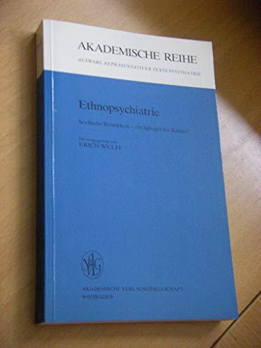 9783400003604: Ethnopsychiatrie: Seel. Krankheit, e. Spiegel d. Kultur? (Akademische Reihe : Psychiatrie)