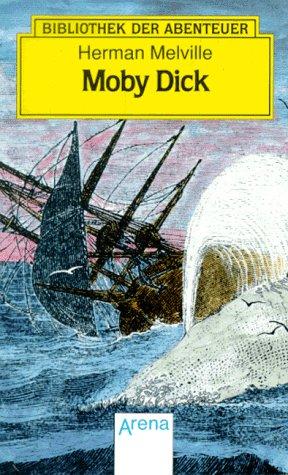 Arena Bibliothek der Abenteuer, Bd.2, Moby Dick: Melville, Herman: