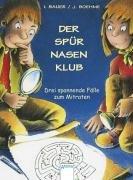 9783401003986: Der Spürnasen- Klub. Drei spannende Fälle zum Mitraten. ( Ab 8 J.).