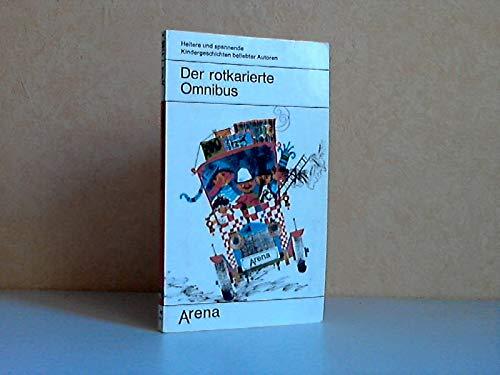 Der rotkarierte Omnibus. Heitere und spannende Kindergeschichten: Naumann, Margot
