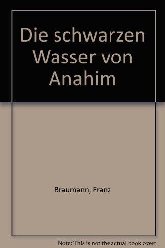 Die schwarzen Wasser von Anahim: Braumann, Franz: