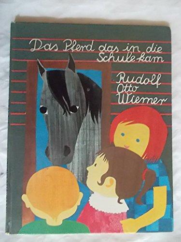 Das Pferd, das in die Schule kam: Otto Wiemer, Rudolf: