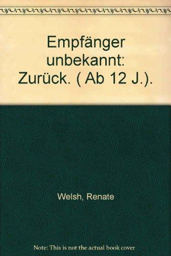 9783401015736: Empf�nger unbekannt - Zur�ck!