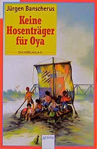 9783401015811: Keine Hosenträger für Oya