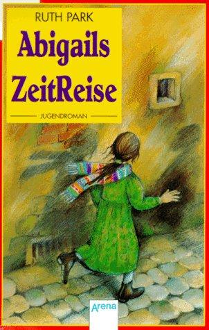 9783401017679: Abigails ZeitReise. ( Ab 12 J.).