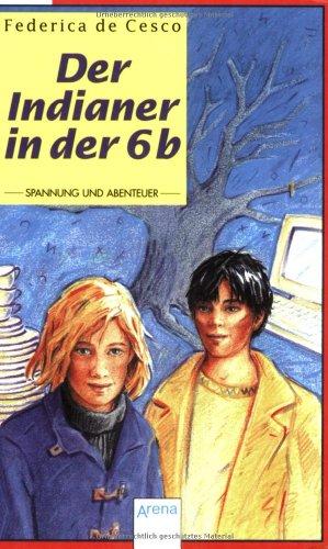 9783401017747: Der Indianer in der 6 b. ( Ab 10 J.).