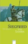 9783401018300: Siegfried von Xanten: Eine alte Sage neu erzählt