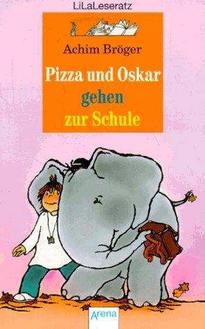 9783401020211: Pizza Und Oskar Gehen Zur Schule: Pizza Und Oskar Gehen Zur Schule (German Edition)