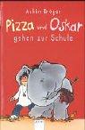 9783401020808: Pizza und Oskar gehen zur Schule. ( Ab 8 J.).