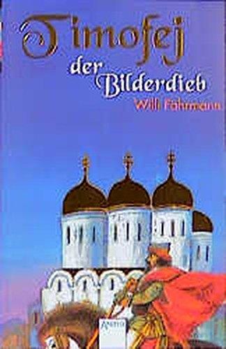 9783401021294: Timofej, der Bilderdieb