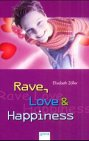 9783401021324: Rave, Love and Happiness