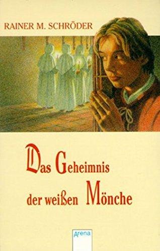 9783401021508: Das Geheimnis der weißen Mönche. ( Ab 12 J.).