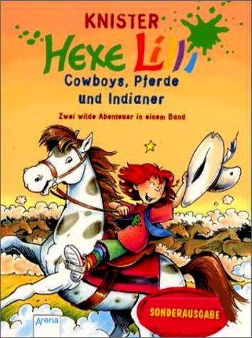 9783401021850: Hexe Lilli. Cowboys, Pferde und Indianer. Zwei wilde Abenteuer in einem Band. ( Ab 8 J.).