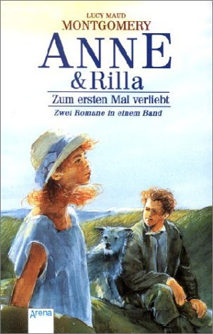 9783401022567: Anne und Rilla. Zum ersten Mal verliebt / Der Weg ins Glück. (Big Book). ( Ab 11 J.).