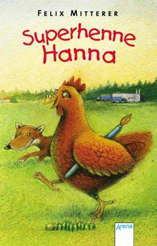 Superhenne Hanna: Mitterer, Felix
