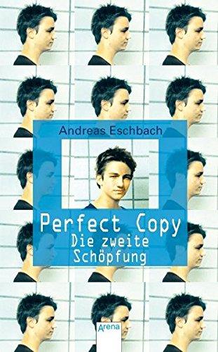 9783401023847: Perfect Copy: Die zweite Schöpfung