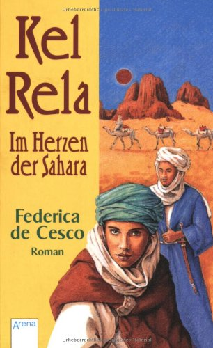9783401023915: Kel Rela - Im Herzen der Sahara.