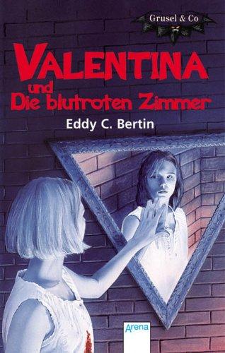 Valentina und Die blutroten Zimmer - Bertin, Eddy C und Joyce van Oorschot