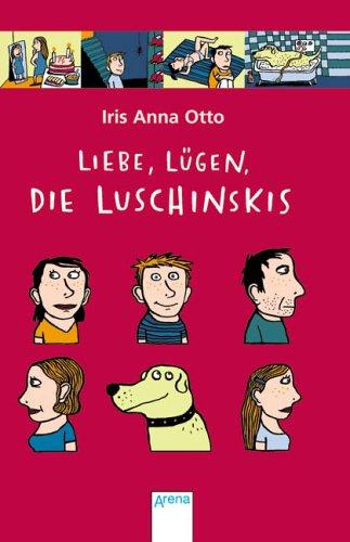 9783401024479: Liebe, Lügen, die Luschinskis by Otto, Iris A.