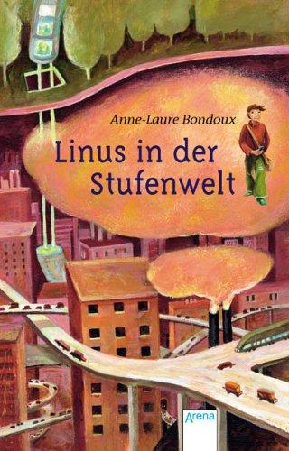 Linus in der Stufenwelt (3401024841) by Bondoux, Anne-Laure