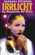 9783401025513: Irrlicht: Im Bannkreis der Sekte. In neuer Rechtschreibung