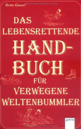 9783401026954: Das lebensrettende Handbuch f�r verwegene Weltenbummler