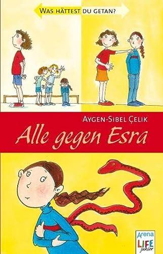 Alle gegen Esra Was hättest du getan?: Celik, Aygen-Sibel