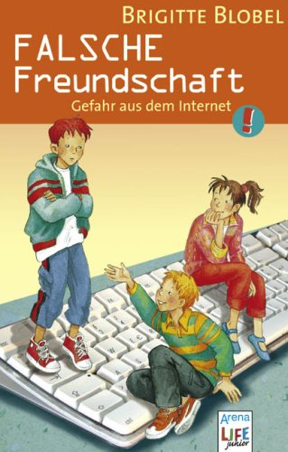 Falsche Freundschaft. Gefahr aus dem Internet: Brigitte Blobel