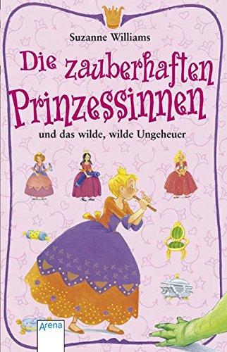 9783401029870: Die zauberhaften Prinzessinnen und das wilde, wilde Ungeheuer