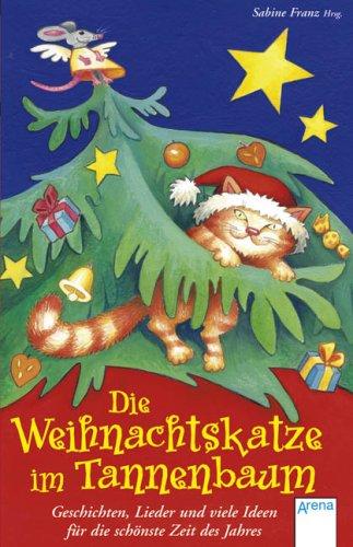 9783401029894: Die Weihnachtskatze im Tannenbaum: Geschichten, Lieder und viele Ideen für die schönste Zeit des Jahres