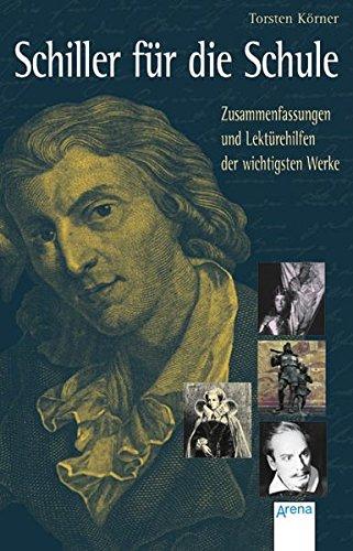 9783401029986: Schiller f�r die Schule: Zusammenfassungen und Lekt�rehilfen der wichtigsten Werke