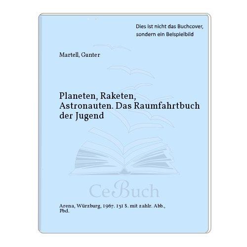 Planeten, Raketen, Astronauten (Pappband): Gunter Martell