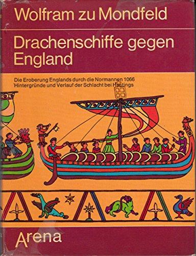 9783401036892: Drachenschiffe gegen England: Die Eroberung Englands durch die Normannen 1066. Hintergründe und Verlauf der Schlacht bei Hastings