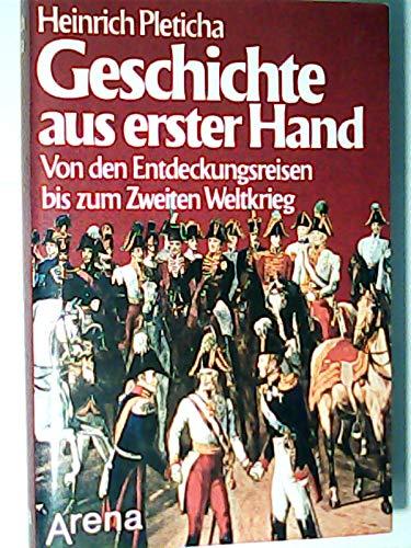 9783401038698: Geschichte aus erster Hand II. Von den Entdeckungsreisen bis zum zweiten Weltkrieg