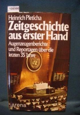 9783401038704: Zeitgeschichte aus erster Hand.. Augenzeugenberichte und Reportagen �ber die letzten 35 Jahre
