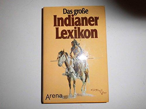 9783401038773: Das grosse Indianer-Lexikon: Alles uber Kultur u. Geschichte e. grossen Volkes