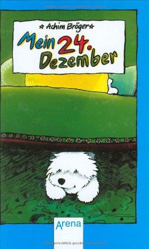9783401041131: Mein 24. Dezember. Eine seltsame Geschichte. ( Ab 8 J.).