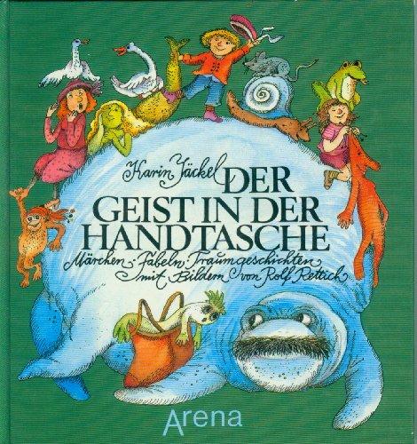 9783401042046: Der Geist in der Handtasche. Märchen, Fabeln, Traumgeschichten