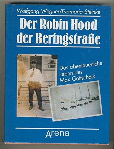9783401042237: Der Robin Hood der Beringstraße. Das abenteuerliche Leben des Max Gottschalk