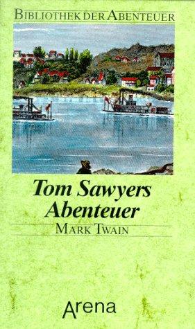 Bibliothek der Abenteuer Tom Sawyers Abenteuer.: Twain, Mark; Clemens,