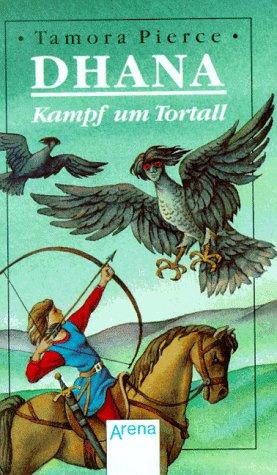 9783401044200: Dhana: Kampf um Tortall (Immortals, #1)