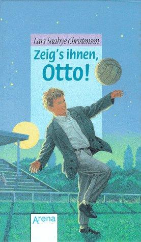 9783401044453: Zeig's ihnen, Otto!
