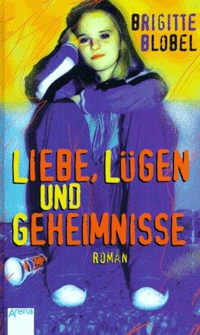 9783401044705: Liebe, Lüge und Geheimnisse.